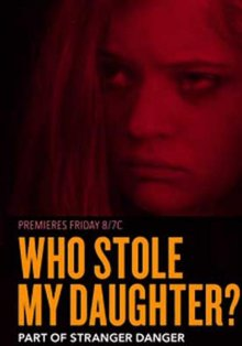 Кто похитил мою дочь? смотреть онлайн бесплатно HD качество