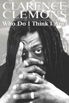 Кларенс Клемонс: кто я такой?