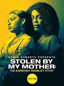 Украденная мамой: История Камайи Мобли