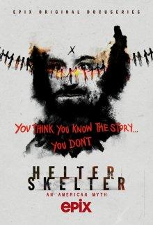 Хелтер Скелтер / Helter Skelter: Американский миф